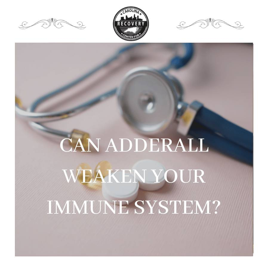 Can Adderall Weaken Your Immune System?