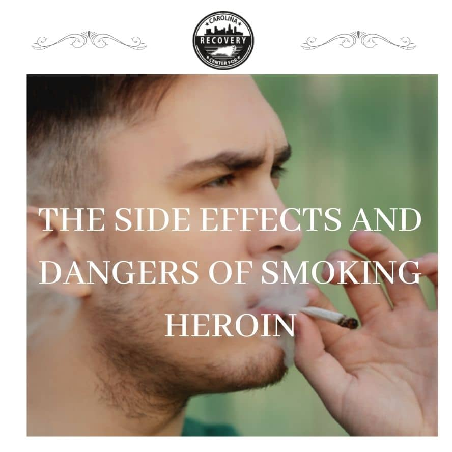 The Side Effects and Dangers of Smoking Heroin