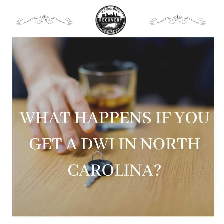 What Happens if You Get a DWI in North Carolina?