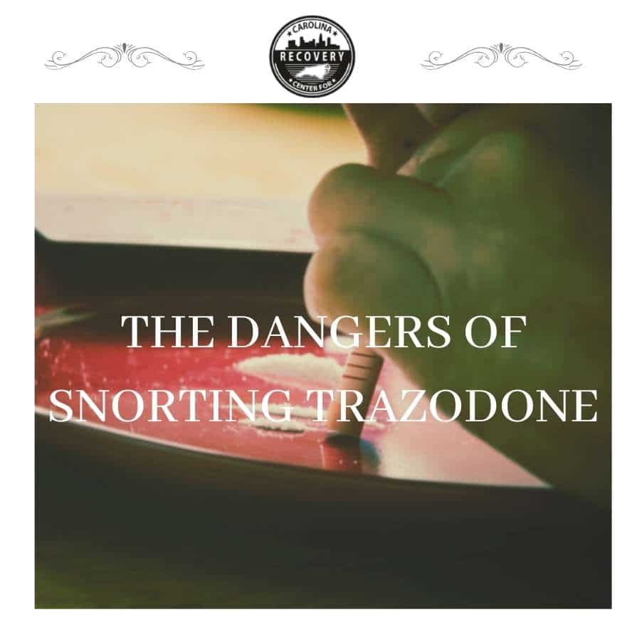 The Dangers of Snorting Trazodone