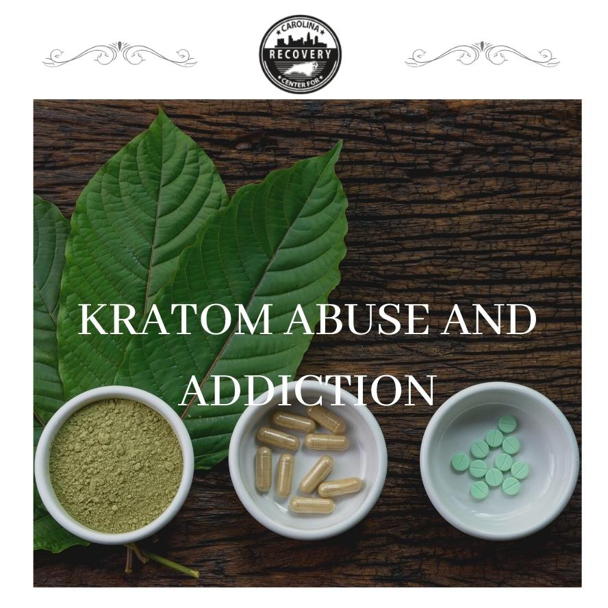 Kratom Abuse and Addiction