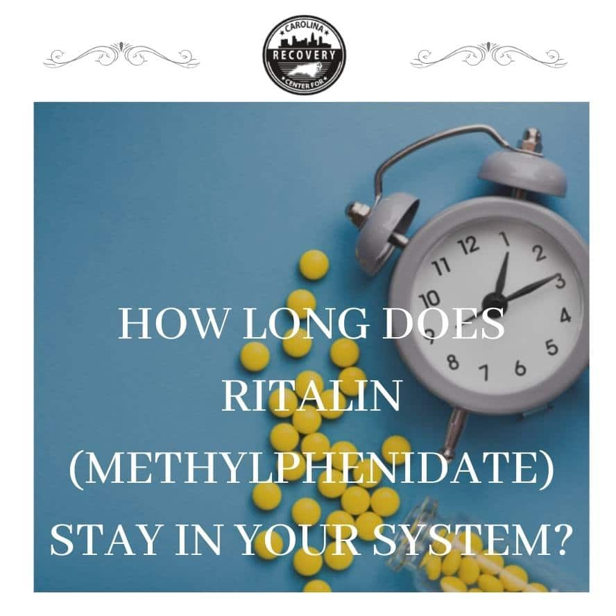 How Long Does Ritalin (Methylphenidate) Stay in Your System?