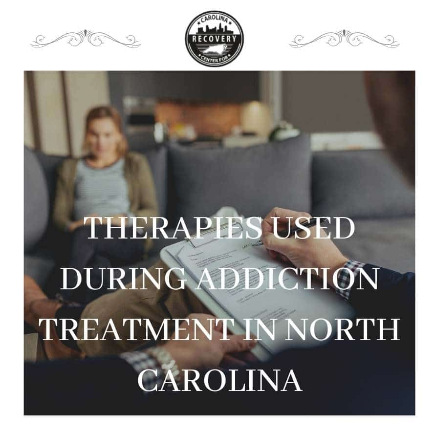 Therapies Used During Addiction Treatment in North Carolina