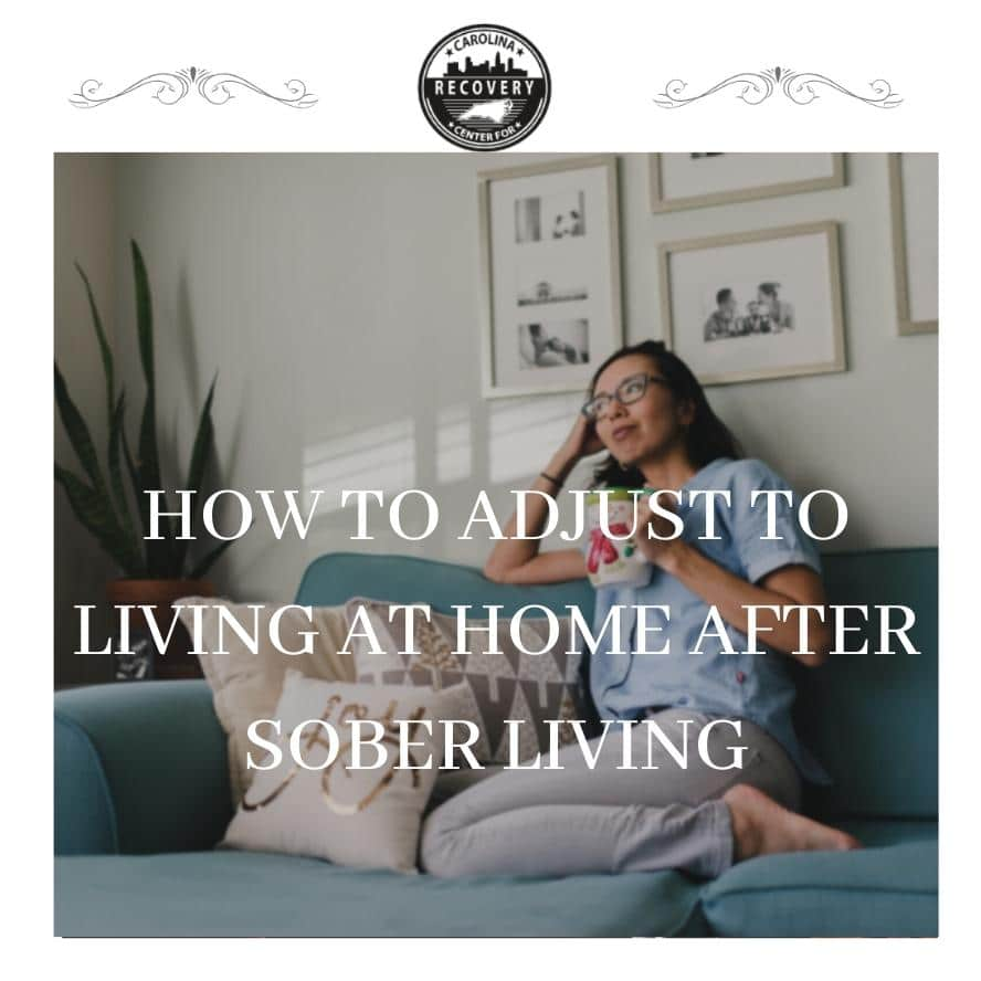 How to Adjust to Living At Home After Sober Living