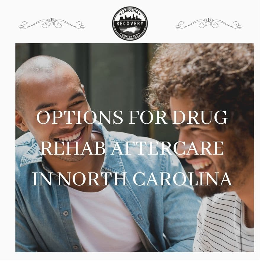 Options for Drug Rehab Aftercare in North Carolina